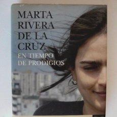 Libros de segunda mano: EN TIEMPO DE PRODIGIOS - MARTA RIVERA DE LA CRUZ - FINALISTA PREMIO PLANETA 2006. Lote 57673394