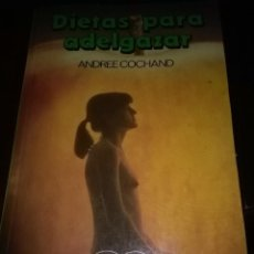 Libros de segunda mano: DIETAS PARA ADELGAZAR. ANDREE COCHAND. EST20B2. Lote 57705224