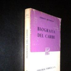 Libros de segunda mano: BIOGRAFIA DEL CARIBE / GERMAN ARCINIEGAS / PORRUA / 406. Lote 57708321