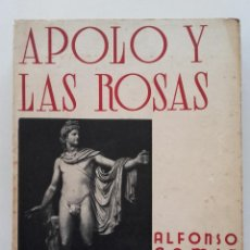 Libros de segunda mano: APOLO Y LAS ROSAS - ALFONSO CAMIN - MEXICO - 1950. Lote 57713097
