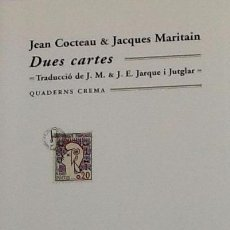 Libros de segunda mano: JEAN COCTEAU & JACQUES MARITAIN - DUES CARTES - .QUADERNS CREMA. Lote 57724478