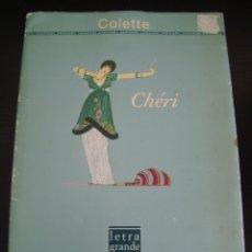 Libros de segunda mano: CHERI ( LETRA GRANDE XL). COLETTE. 1910-1920 LA DECADA DE LA GRAN GUERRA. CIRCULO DE LECTORES.. Lote 57729076