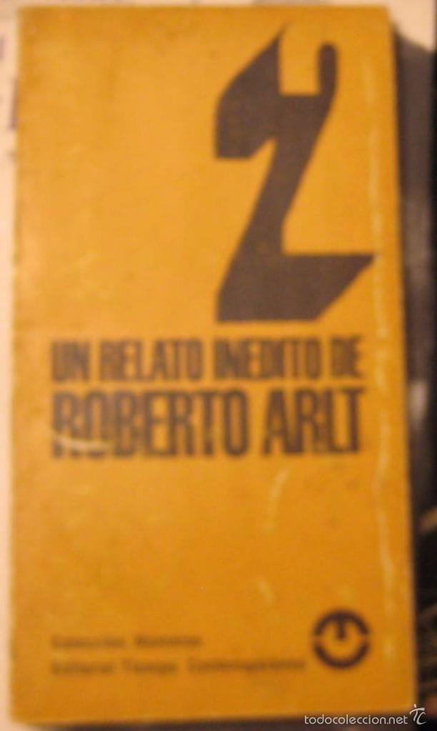 UN RELATO INEDITO - ROBERTO ARLT - UN VIAJE TERRIBLE - 1968 (Libros de Segunda Mano (posteriores a 1936) - Literatura - Narrativa - Otros)