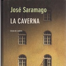 Libros de segunda mano: JOSÉ SARAMAGO : LA CAVERNA. (TRADUCCIÓN DE PILAR DEL RÍO. CÍRCULO DE LECTORES, 2001) . Lote 57764307