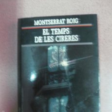 Libros de segunda mano: EL TEMPS DE LES CIRERES. MONTSERRAT ROIG. EDICIONS 62. 1992. Lote 57766289