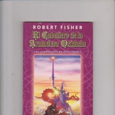Libros de segunda mano: EL CABALLERO DE LA ARMADURA OXIDADA - ROBERT FISHER - EDICIONES OBELISCO 2004. Lote 57818025