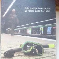 Libros de segunda mano: SELECCIO DEL PRIMER CONCURS DE RELATS CURTS DE TMB ---REFM1E2. Lote 57821347