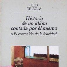 Libros de segunda mano: HISTORIA DE UN IDIOTA CONTADA POR ÉL MISMO. FELIX DE AZUA. Lote 57833992