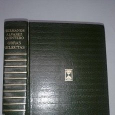 Libros de segunda mano: OBRAS SELECTAS 1973 SERAFÍN Y JOAQUÍN ÁLVAREZ QUINTERO 2º EDICIÓN CARROGGIO. Lote 57853021