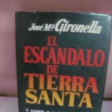 Libros de segunda mano: EL ESCANDALO DE TIERRA SANTA. JOSE M. GIRONELLA. PLAZA & JANES 1977. Lote 57891251
