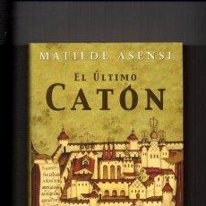 Libros de segunda mano: MATILDE ASENSI - EL ÚLTIMO CATÓN - PLAZA & JANES 2002. Lote 57892197