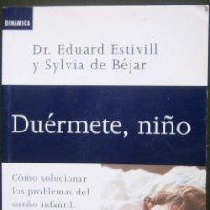 Libros de segunda mano: DUERMETE, NIÑO - EDUARD ESTIVILL. Lote 57893361