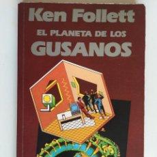 Libros de segunda mano: EL PLANETA DE LOS GUSANOS - KEN FOLLETT - EDITORIAL MONDIBERICA - PRIMERA EDICION 1ª 1987. Lote 50999385
