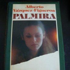 Libros de segunda mano: PALMIRA. ALBERTO VAZQUEZ FIGUEROA.. Lote 57965168