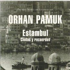 Libros de segunda mano: ORHAN PAMUK. ESTAMBUL CIUDAD Y RECUERDOS. DEBOLSILLO. Lote 58006199
