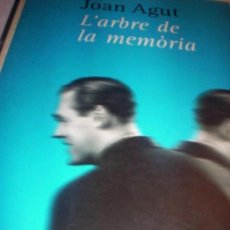 Libros de segunda mano: L'ARBRE DE LA MEMORIA - JOAN AGUT - PREMI PIN I SOLER 2002 - TEXTO EN CATALAN. Lote 58020036