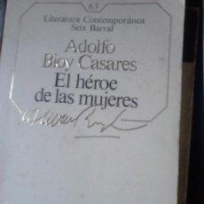 Libros de segunda mano: EL HÉROE DE LAS MUJERES. ADOLFO BIOY CASARES. Lote 58089190