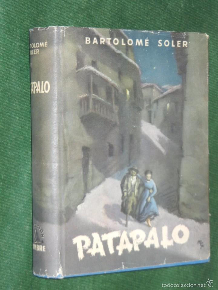 PATAPALO, DE BARTOLOME SOLER, CON DEDICATORIA AUTOGRAFA DEL AUTOR, 1A.EDICION 1949 (Libros de Segunda Mano (posteriores a 1936) - Literatura - Narrativa - Otros)