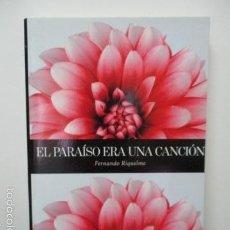 Libros de segunda mano: EL PARAÍSO ERA UNA CANCIÓN - FERNANDO RIQUELME. QUÉLEER. COMUNICACIONES Y PUBLICACIONES, 2008 . Lote 58120250