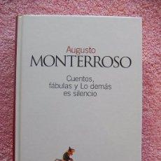 Libros de segunda mano: CUENTOS FABULAS Y LO DEMAS ES SILENCIO CLASICOS DEL SIGLO XX 20 EL PAIS 2003 MONTERROSO (2). Lote 58127412