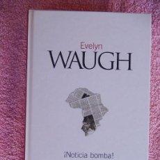 Libros de segunda mano: NOTICIA BOMBA CLASICOS DEL SIGLO XX 24 EL PAIS 2003 EVELYN WAUGH (2). Lote 58133322