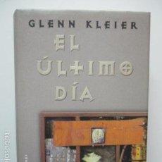 Libros de segunda mano: GLENN KLEIER : EL ÚLTIMO DÍA - EDITADO POR CÍRCULO DE LECTORES.. Lote 58208446
