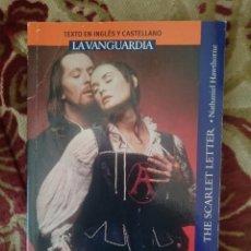Libros de segunda mano: LA LETRA ESCARLATA - BILINGÜE ESPAÑOL-INGLES - ED. LA VANGUARDIA -REFSAMUDEVIES5. Lote 58217175