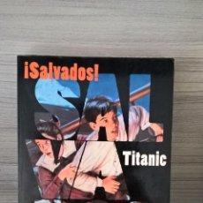 Libros de segunda mano: SALVADOS! TITANIC. K. DUEY Y K. A. BALE. PLANETA 1998.. Lote 58227916