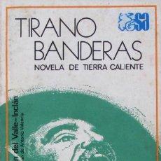 Libros de segunda mano: TIRANO BANDERAS. RAMÓN DEL VALLE-INCLÁN. Lote 58283588
