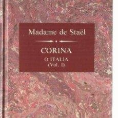Libros de segunda mano: CORINA. MADAME DE STAËL. EDICIONES ORBIS. BARCELONA. 1989. Lote 58293832