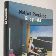 Libros de segunda mano: EL EGOISTA - NATIVEL PRECIADO *. Lote 58299314