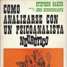 Libros de segunda mano: CÓMO ANALIZARSE CON UN PSICOANALISTA NEURÓTICO, DE STEPHEN BAKER. GRANICA EDITOR, ARGENTINA.1971. Lote 58304208