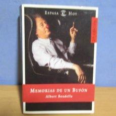 Libros de segunda mano: ALBERT BOADELLA MEMORIAS DE UN BUFÓN -ESPASA AÑO 2001 BUEN ESTADO. Lote 58329640