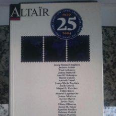 Libros de segunda mano: LIBRO ALTAIR 1979 A 2004. Lote 58329834