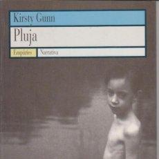 Libros de segunda mano: KIRSTY GUNN - PLUJA - TRAD. PEP JULIÀ - EMPÚRIES 1997. Lote 58332059
