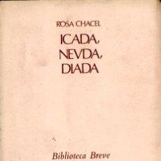 Libros de segunda mano: ROSA CHACEL : ICADA, NEVDA, DIADA (SEIX BARRAL, 1971). Lote 58333383