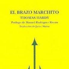 Libros de segunda mano: THOMAS HARDY - EL BRAZO MARCHITO. Lote 58354041