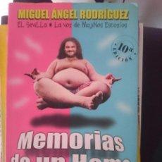Libros de segunda mano: MEMORIAS DE UN HOMO ERECTUS -EL SEVILLA -MIGUEL ANGEL RODRIGUEZ DEL GRUPO MUSICAL MOJINOS ESCOZIOS. Lote 58369096