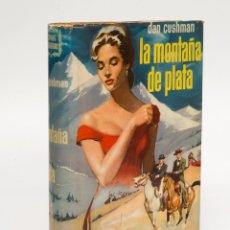 Libros de segunda mano: LA MONTAÑA DE PLATA - DAN CUSHMAN - ED. FRANCISCO BRUGUERA 1959 - 1ª EDICION. Lote 135293023