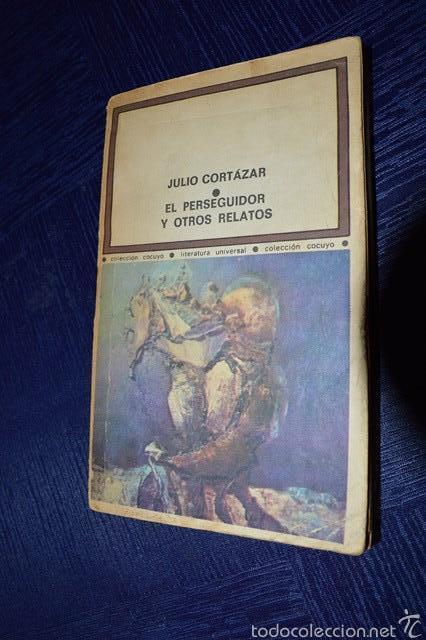 EL PERSEGUIDOR Y OTROS RELATOS / JULIO CORTAZAR (Libros de Segunda Mano (posteriores a 1936) - Literatura - Narrativa - Otros)