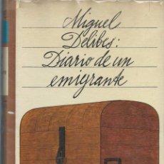 Libros de segunda mano: MIGUEL DELIBES, DIARIO DE UN EMIGRANTE. CÍRCULO DE LECTORES,1968. Lote 58416268
