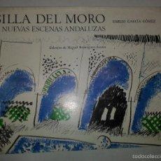 Libros de segunda mano: SILLA DEL MORO Y NUEVAS ESCENAS ANDALUZAS 1978 EMILIO GARCÍA GÓMEZ . Lote 58428412