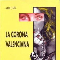 Libros de segunda mano: LA CORONA VALENCIANA - JAUME FUSTER. Lote 58449196