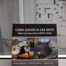 Libros de segunda mano: CADA JUEVES A LAS SIETE. TALLER DE NARRATIVA HERTE 2010. 576 PAGINAS. UNA JOYA. Lote 58449376