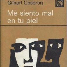 Libros de segunda mano: GILBERT CESBRON, ME SIENTO MAL EN TU PIEL. ED, DESTINO, 1ª EDICIÓN JUNIO 1973. Lote 58490108
