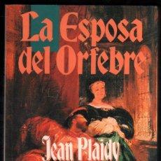 Libros de segunda mano: LA ESPOSA DEL ORFEBRE - JEAN PLAIDY (VICTORIA HOLT) *. Lote 58499593