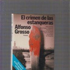 Libros de segunda mano: EL CRIMEN DE LAS ESTANQUERAS / . ALFONSO GROSSO. Lote 228511370