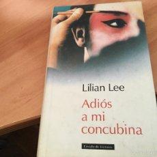 Libros de segunda mano: ADIOS A MI CONCUBINA ( LILIAN LEE) TAPA DURA (LB31). Lote 58534319