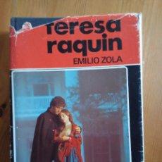 Libros de segunda mano: TERESA RAQUIN. EMILIO ZOLA. ED 1976. Lote 58560732