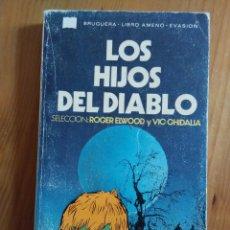 Libros de segunda mano: LOS HIJOS DEL DIABLO. ROGER ELWOOD Y VIC GHIDALIA. Lote 58560973
